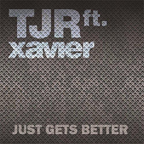 Just Gets Better (feat. Xavier)
