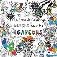 Le Livre de Coloriage Ultime Pour les Garçons: Pour les enfants de 4 à 10 ans ( Français) Broché - plus de 100