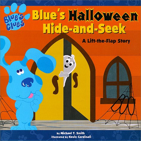 Blue's Halloween Hide-and-Seek: A Lift-the-flap Story (Blue's Clues)