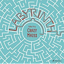 Crazy mazes : labyrinths and mazes in art