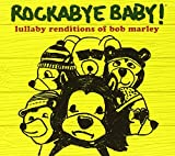 "Afficher ""Rockabye baby ! lullaby renditions of Bob Marley"""