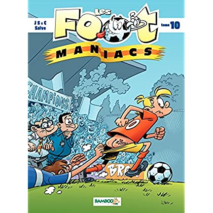 Les Footmaniacs: tome 10