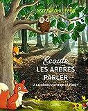 Lire le livre Ecoute les arbres parler gratuit