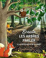 Écoute les arbres parler par Peter Wohlleben