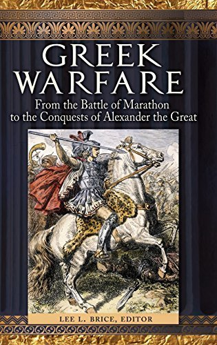 Greek Warfare: From the Battle of Marathon to the Conquests of Alexander the Great (2012-10-17)
