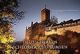 Deutschlands Schlösser und Burgen Edition - Kalender 2018: Ein literarischer Spaziergang -