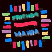 Friends mania
