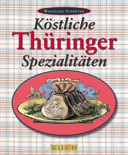 Köstliche Thüringer Spezialitäten