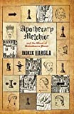 Apothecary Melchior and the Ghost of Rataskaevu Street (Apothecary Melchior Medieval Mysteries Book 2) by Indrek Hargla (2016-04-01)