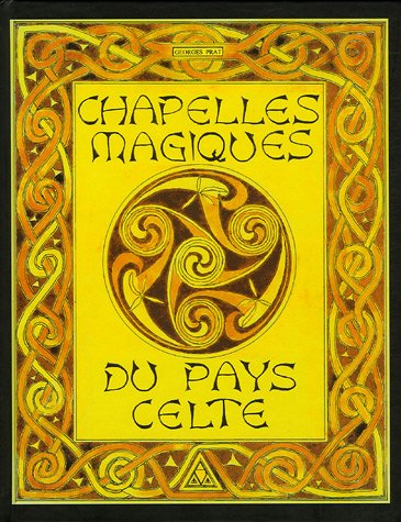 Chapelles magiques du pays celte par Georges Prat