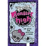 Monster High 04. Ein Date zur Geisterstunde
