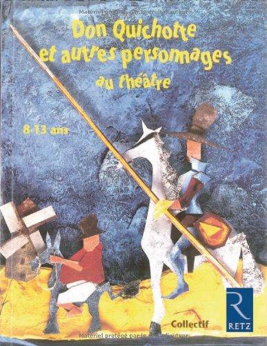 Don Quichotte et autres personnages au thtre