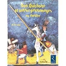 Don Quichotte et autres personnages au théâtre