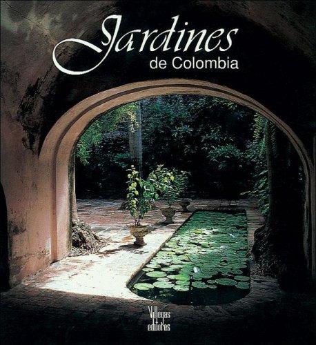 Jardines de Colombia por Benjamin Villegas