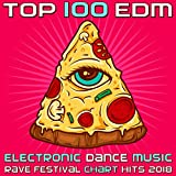 Top 100 EDM - Electronic Dance Music Rave Festival Chart Hits 2018