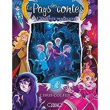 Le pays des contes - tome 5 L'odyssée imaginaire: 05 (French Edition)