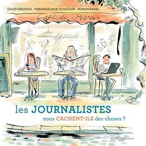 vignette de 'Les journalistes nous cachent-ils des choses? (David Groison)'