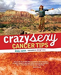 Crazy Sexy Cancer Tips (Crazy Sexy) by Kris Carr (2007-08-01)