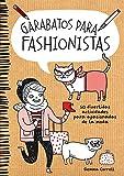 Garabatos para fashionistas: 50 divertidas actividades para apasionadas de la moda (Ilustración)