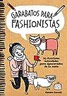 Garabatos para fashionistas: 50 divertidas actividades para apasionadas de la moda par Correll