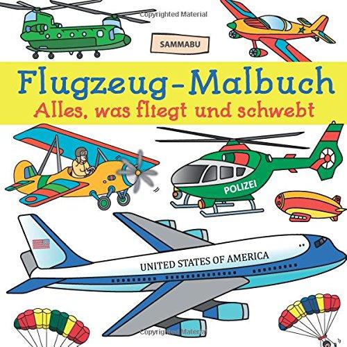 Flugzeug-Malbuch: Alles, was fliegt und schwebt (Flugzeug-buch Für Kinder)