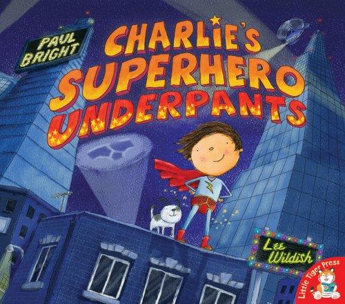 Charlie's Superhero Underpants por Paul Bright