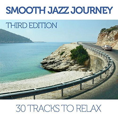 Smooth Jazz Journey - Third Ed...