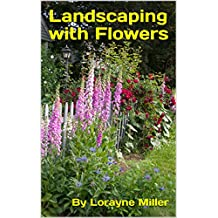 Landscaping with Flowers (English Edition)