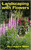 #8: Landscaping with Flowers