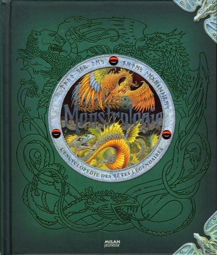 Monstrologie : L'encyclopédie des bêtes légendaires
