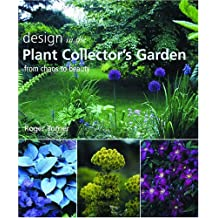 Design in the Plant Collector's Garden: From Chaos to Beauty