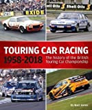 Touring Car Racing: The history of the British Touring Car Championship 1958-2018