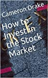 How to Invest in the Stock Market (creatinglifestyle series)
