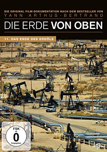 Die Erde von oben - Das Ende des Erdöls (öl-dokumentarfilm)