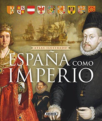 Atlas ilustrado de España como imperio por Susaeta Ediciones S A