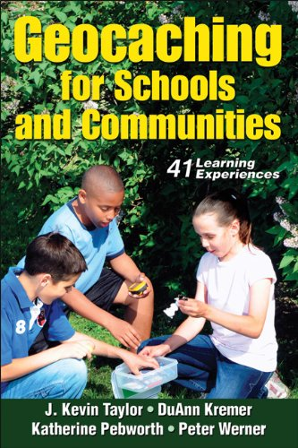 Geocaching for Schools and Communities: 41 Learning Experiences