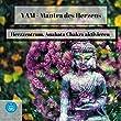 Yam - Mantra des Herzens (Herzzentrum, Anahata Chakra aktivieren)