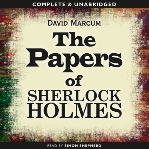 The Papers of Sherlock Holmes: Volume 1  Audiolibri