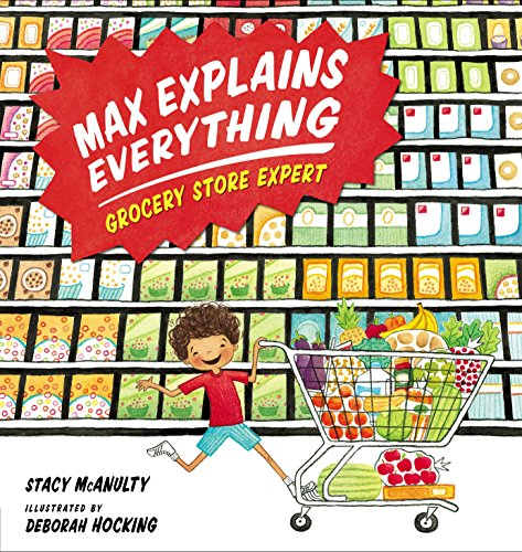 Max Explains Everything: Grocery Store Expert (English Edition) por Stacy McAnulty