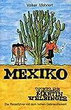 Mexiko (Unkonventionelle Reiseführer)