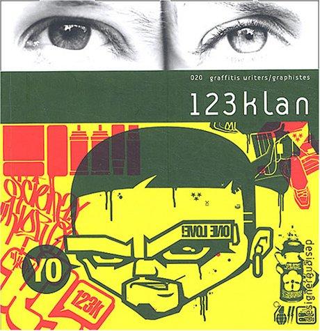 Graffitis Writers/Graphistes, numéro 20 : 123klan par Julien Mallard