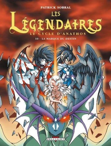 Les Légendaires T10 : Le Cycle d'Anathos : La Marque du destin