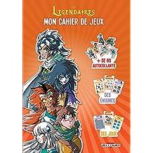 Légendaires - Mon cahier de jeux - Cahier de vacances