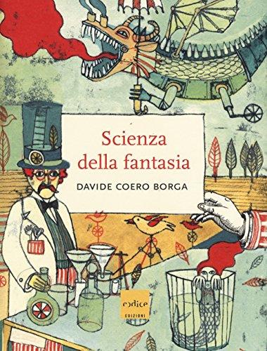 La scienza della fantasia. Ediz. illustrata
