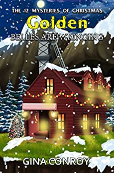 Golden Belles are Wringing (THE 12 MYSTERIES OF CHRISTMAS Book 9) by [Conroy, Gina]
