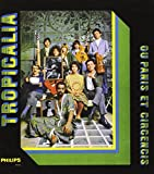 Tropicalia. The Definitive 1968 Classic Brazilian Album