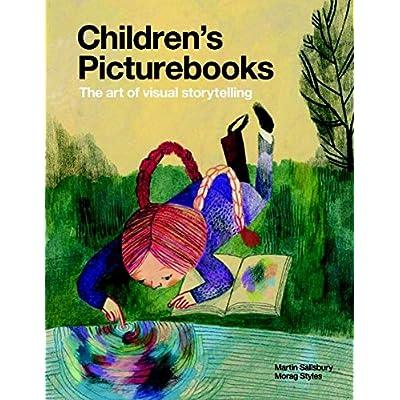 Children's Picturebooks : The art of visual storytelling
