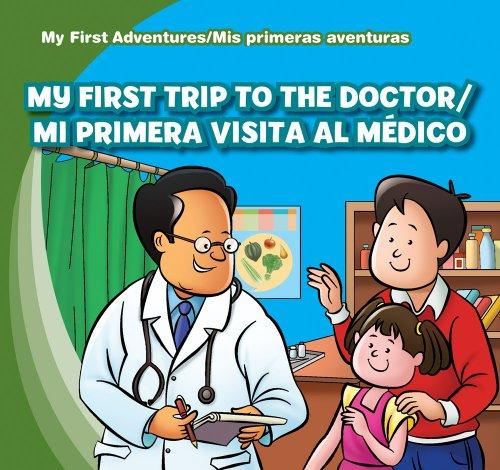 My First Trip to the Doctor / Mi Primera Visita Al Medico (My First Adventures / Mis Primeras Aventuras) por Katie Kawa