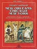Scarica Libro New Orleans Chicago New York Retrospettiva sul jazz tradizionale alla ricerca di un patrimonio da salvare (PDF,EPUB,MOBI) Online Italiano Gratis