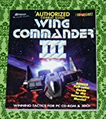 Wing Commander III - Authorized Combat Guide de Blaine Pardoe